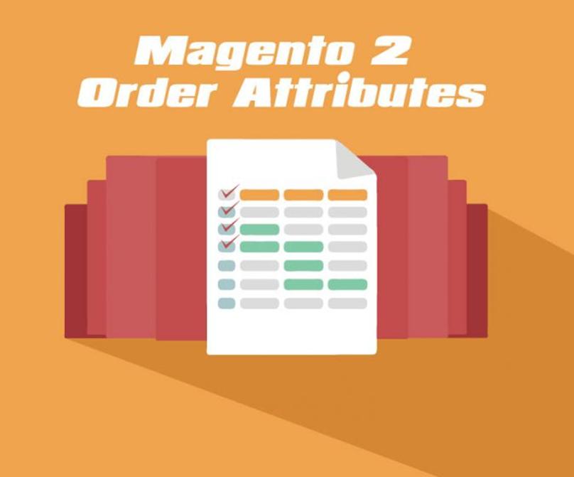 Magento Extension: Magento 2 Order Attributes