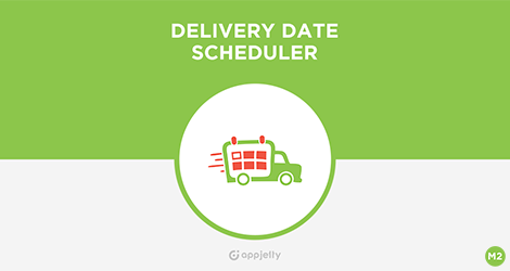 AppJetty Magento Extension: Magento 2 Delivery Date Scheduler Extension
