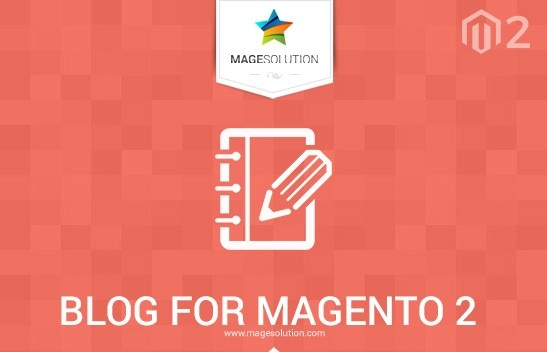 Magento Extension: Blog for Magento 2 By Magesolution