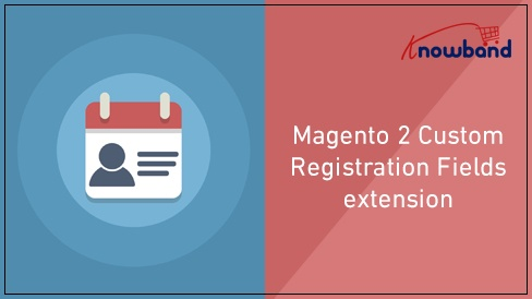 Magento Extension: Magento 2 Custom Registration Fields Extension by Knowband