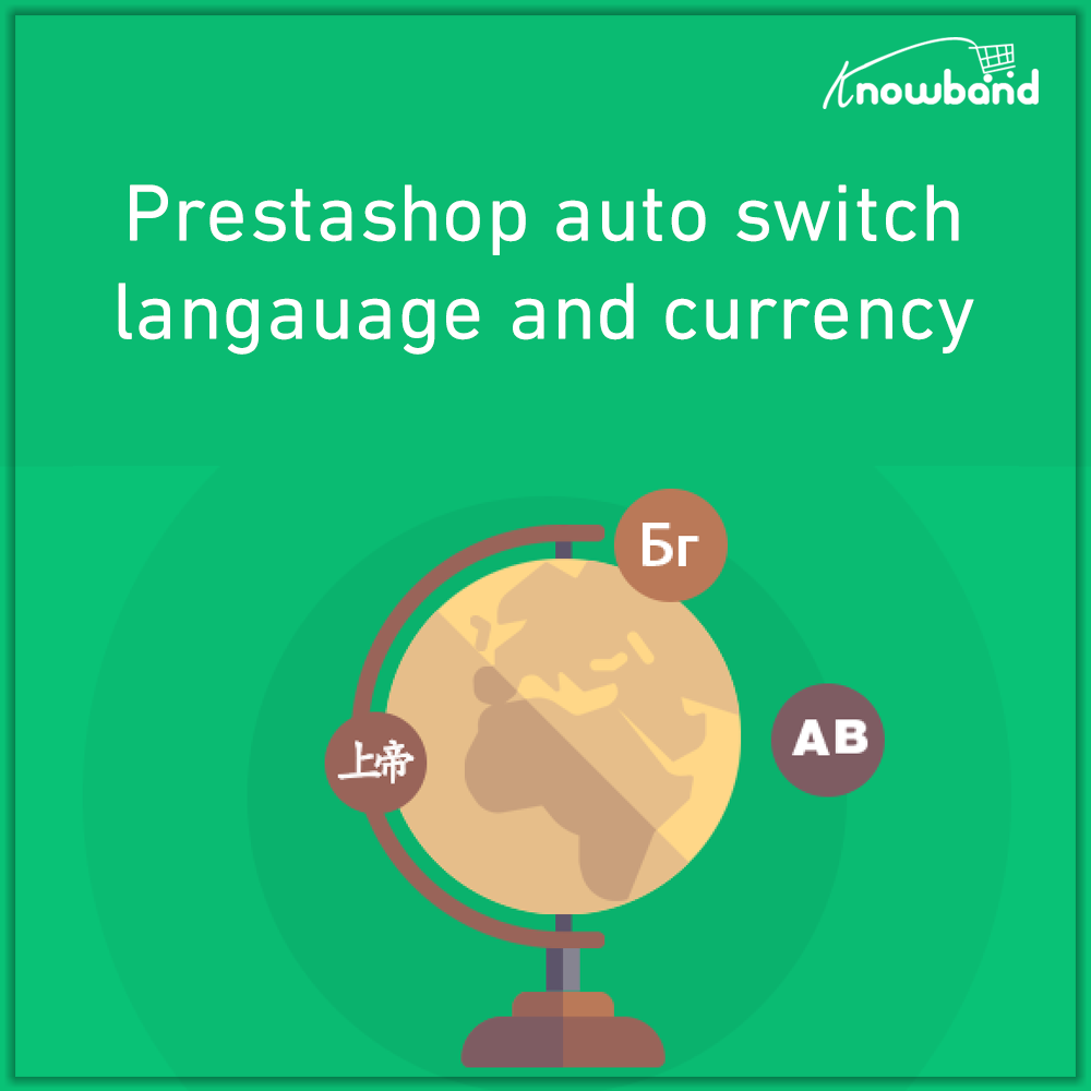 Prestashop Extension: Prestashop Auto Switch Language and Currency addon by Knowband