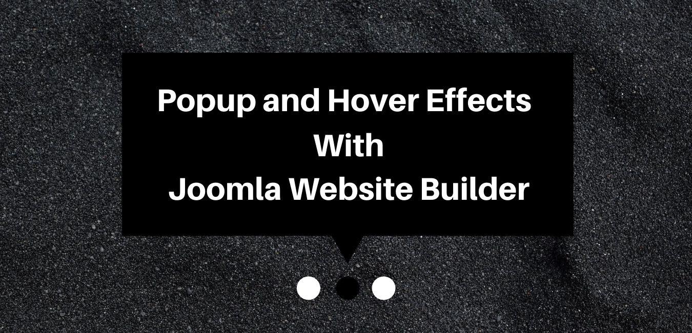 Joomla News: Popup and Hover Effects with Joomla Website Builder