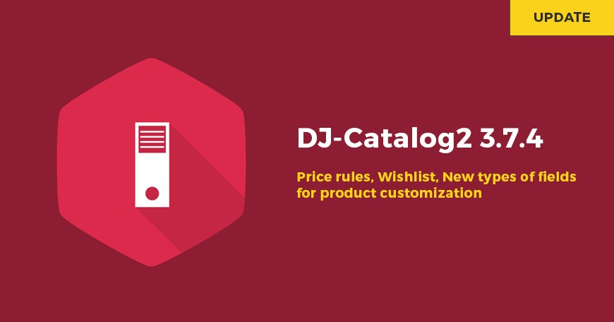 Joomla News: DJ-Catalog2 3.7.4 updated brings price rules, wishlist, and new delivery methods