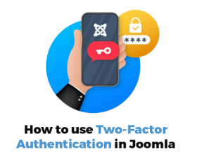 Joomla News: Discover how to manage Two-Factor Authentication in Joomla
