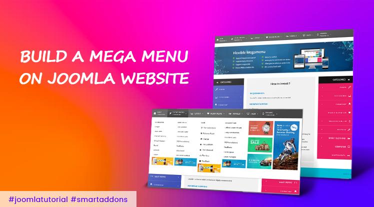 Joomla News: How to Build a Mega Menu on Joomla Step by Step