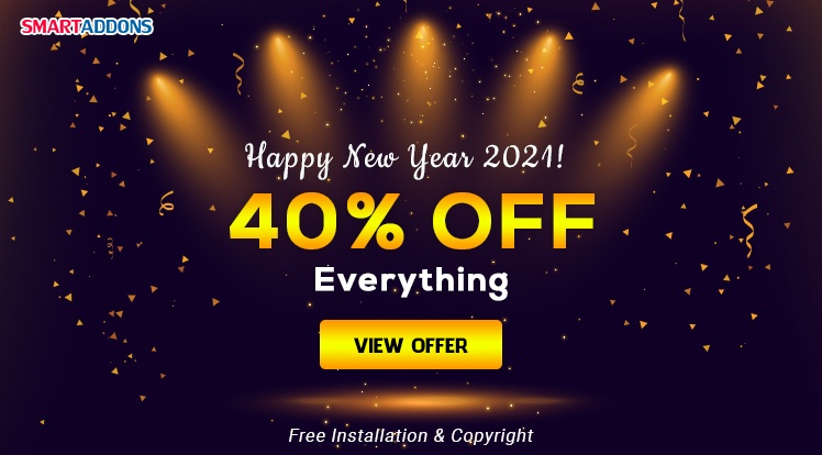 SmartAddons Joomla News: Happy New Year 2021! 40% OFF Storewide & Free 2 SmartAddons's Exclusive Gifts