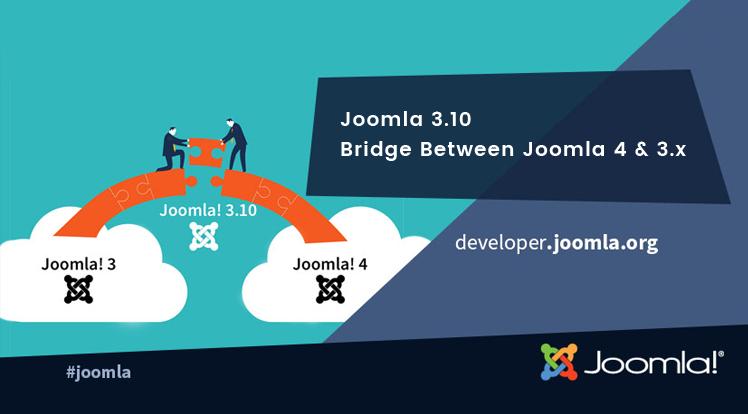 Joomla News: Joomla 3.10 - A Bridge Between Joomla 4 & Joomla 3.x