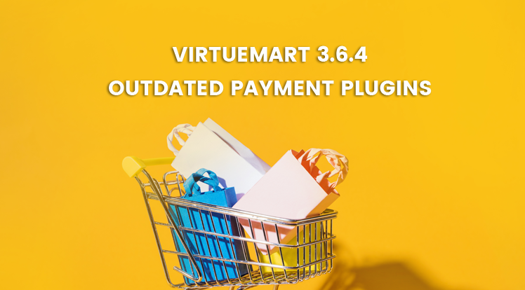 SmartAddons Joomla News: VirtueMart 3.6.4 Release - Outdated Payment Plugins Addressing