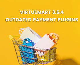 Joomla News: VirtueMart 3.6.4 Release - Outdated Payment Plugins Addressing