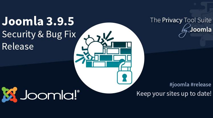 Joomla News: Joomla! 3.9.5 Security Vulnerabilities & Bug Fixes Release