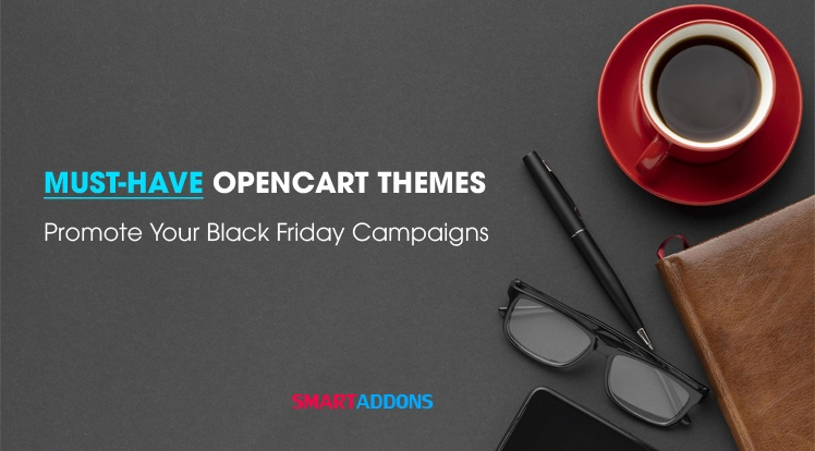 SmartAddons Opencart News: Must-Have OpenCart Themes to Promote Your Black Friday Campaigns