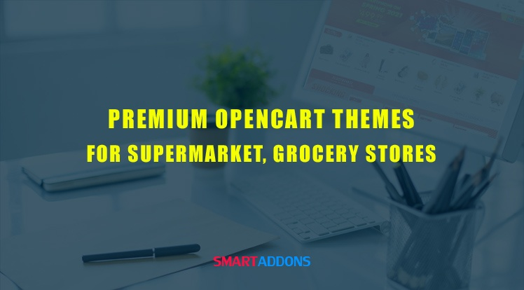 OpenCart News: Top 10 Premium OpenCart Themes for Supermarket, Grocery Stores 2021