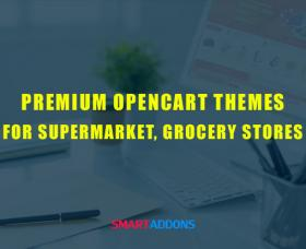 News OpenCart: Top 10 Premium OpenCart Themes for Supermarket, Grocery Stores 2021
