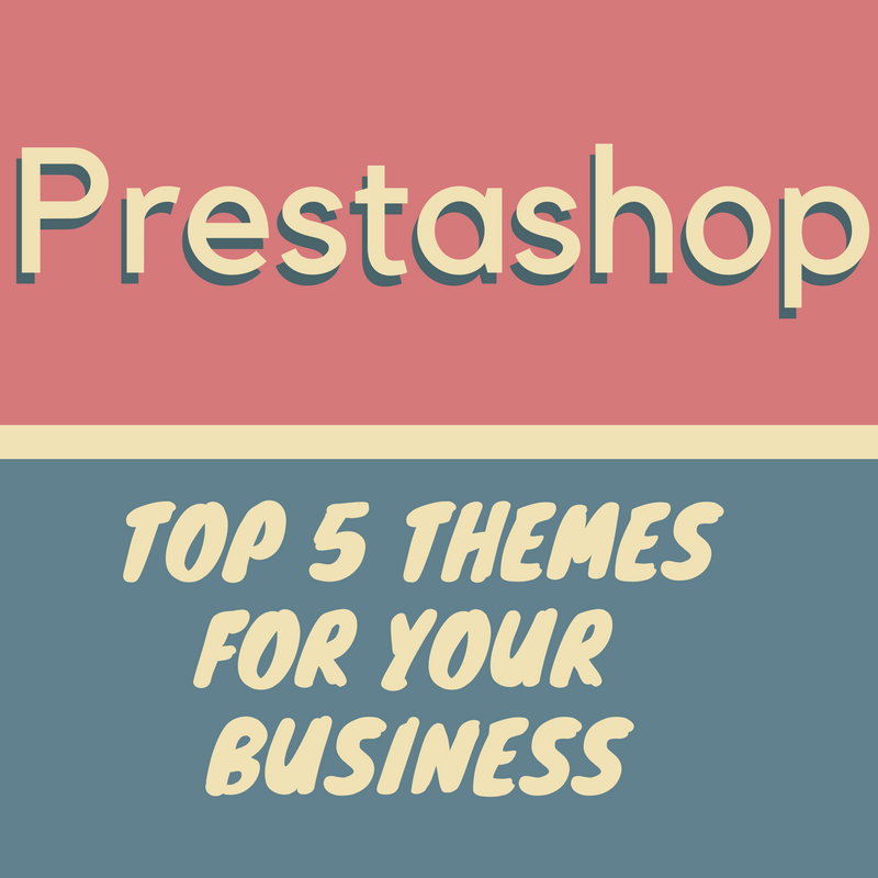 Prestashop News: Top 5 prestashop themes for your business