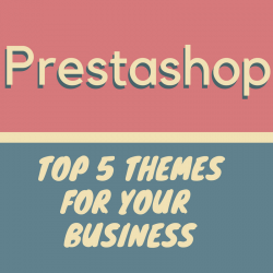 News PrestaShop: Top 5 prestashop themes for your business